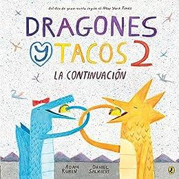 Dragones y Tacos 2: La continuación (Dragones y Tacos / Dragons Love Tacos) (Spanish Edition) by [Adam Rubin, Daniel Salmieri]