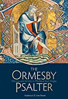 The Ormesby Psalter: Patrons & Artists in Medieval East Anglia (Treasures from the Bodleian Library)
