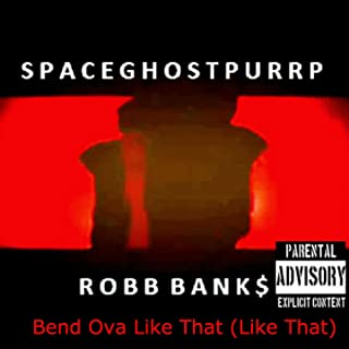 Bend Ova Like That (Like That) [feat. Robb Banks] [Explicit]