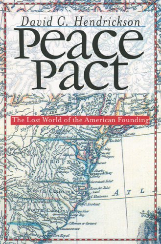 Peace Pact: The Lost World of the American Founding...