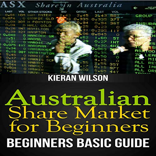 Australian Share Market for Beginners: Beginners Basic Guide  cover art