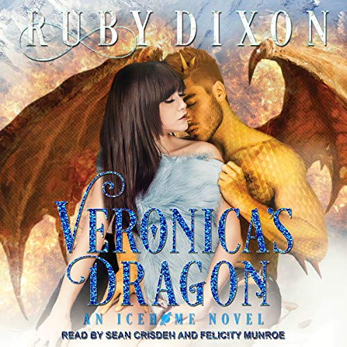 Veronica's Dragon: A SciFi Alien Romance     Icehome Series, Book 2              By:                                                                                                                                 Ruby Dixon                               Narrated by:                                                                                                                                 Sean Crisden,                                                                                        Felicity Munroe                      Length: 8 hrs and 1 min     151 ratings     Overall 4.7