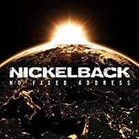 No Fixed Address by Nickelback (2014-07-29)