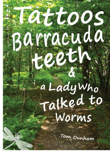 Tattoos, Barracuda Teeth, & a Lady Who Talked to Worms (English Edition)