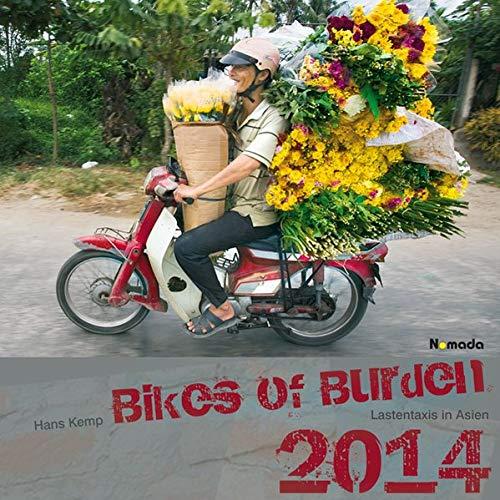 Bikes of Burden - Lastentaxis in Asien - Nomada Bildkalender 2014