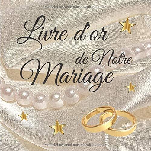 Livre d'or de Notre Mariage: 82 pages lignées avec illustrations en filigranes | Parfait pour un thème blanc et or, perles, chic, romantique, glamour | Couverture souple et brillante| 20,95 X 20,95 cm