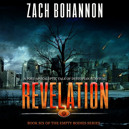 Empty Bodies 6     Revelation, Volume 6              By:                                                                                                                                 Zach Bohannon                               Narrated by:                                                                                                                                 Andrew Tell                      Length: 5 hrs and 52 mins     5 ratings     Overall 3.8