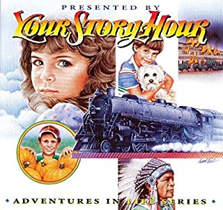 Adventures in Life Series Volume 8 by Your Story Hour (1979-05-04)