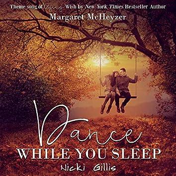 Dance While You Sleep (Dying Wish)