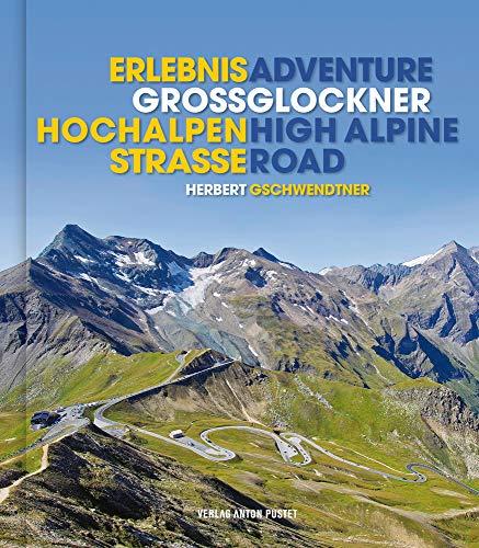 Erlebnis Großglockner Hochalpenstraße: Adventure Grossglockner High Alpine Road