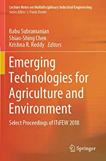 Emerging Technologies for Agriculture and Environment: Select Proceedings of ITsFEW 2018