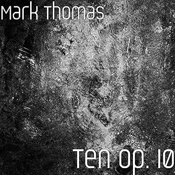 Ten Op. 10