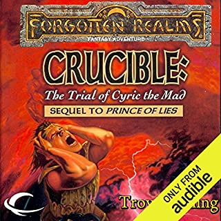 Crucible: The Trial of Cyric the Mad     Forgotten Realms: The Avatar, Book 5              By:                                                                                                                                 Troy Denning                               Narrated by:                                                                                                                                 Nicole Greevy                      Length: 14 hrs and 24 mins     105 ratings     Overall 4.4