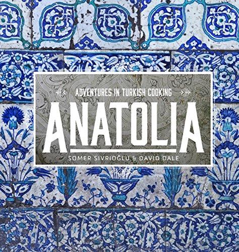 Anatolia: Adventures in Turkish Cooking (English Edition)