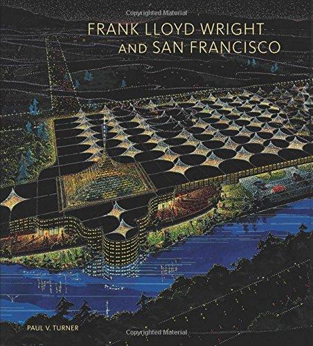 Turner, P: Frank Lloyd Wright and San Francisco