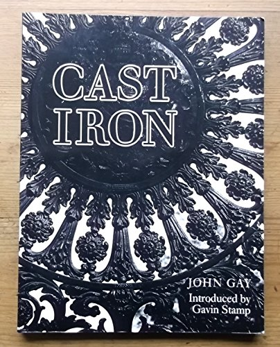 Cast Iron: Architecture and Ornament, Function and Fantasy