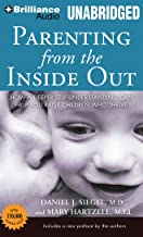 Parenting from the Inside Out: How a Deeper Self-Understanding Can Help You Raise Children Who Thrive: Library Edition