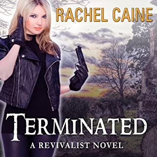 Terminated     Revivalist, Book 3              By:                                                                                                                                 Rachel Caine                               Narrated by:                                                                                                                                 Julia Whelan                      Length: 9 hrs and 52 mins     102 ratings     Overall 4.5