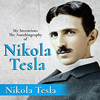 My Inventions: The Autobiography of Nikola Tesla                   De :                                                                                                                                 Nikola Tesla                               Lu par :                                                                                                                                 Ron Welch                      Durée : 2 h et 53 min     2 notations     Global 3,5