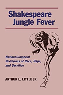 Shakespeare Jungle Fever: National-Imperial Re-Visions of Race, Rape, and Sacrifice