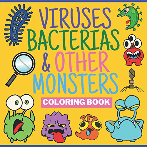 Viruses Bacterias & Other Monsters Coloring Book: Great Gift for Kids All Ages