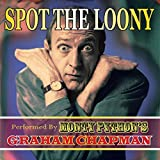 Spot The Loony by Graham Chapman (2016-08-03)
