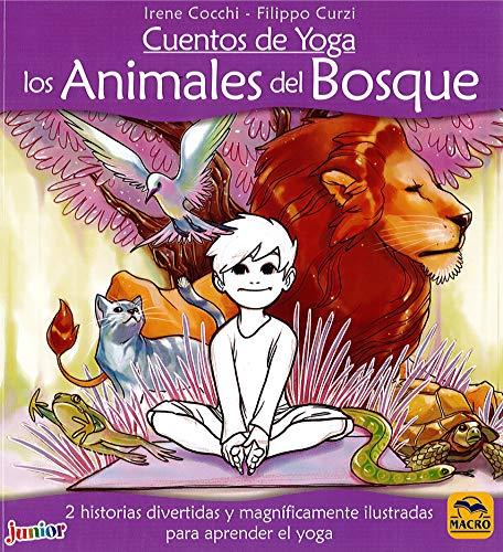 Cuentos de Yoga: los Animales del Bosque: 2 historias divertidas y magníficamente ilustradas para aprender el yoga (Macro Junior)