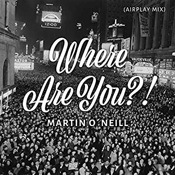 Where Are You?! (Airplay Mix)