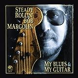 Songtexte von Bob Margolin - My Blues & My Guitar