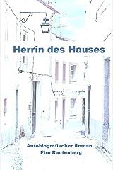 Herrin des Hauses - Eine Liebe in Portugal -: Autobiografischer Roman (German Edition) Paperback