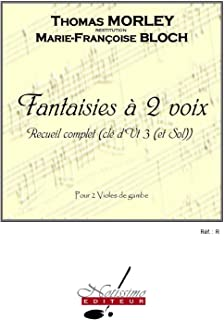 Morley Bloch Fantaisies a 2 Cle d'Ut3 et Sol 2 Viola Da Gambas Book