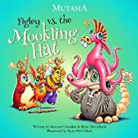 Figley vs. the Mookling Hat (Mutasia)