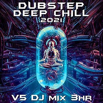 Dubstep Deep Chill 2021 Top 40 Chart Hits, Vol. 5 + DJ Mix 3Hr