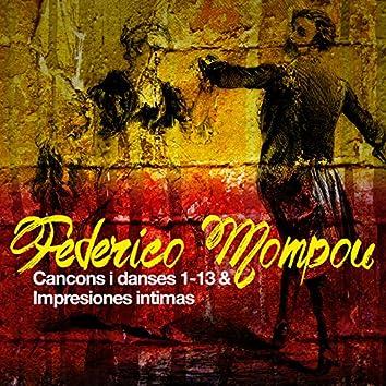 Federico Mompou: Cancons I Danses 1-13 & Impresiones Intimas