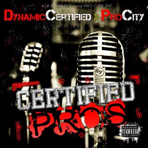Pc/Dc Anthem - Pro City, Dynamic Certified [Explicit]