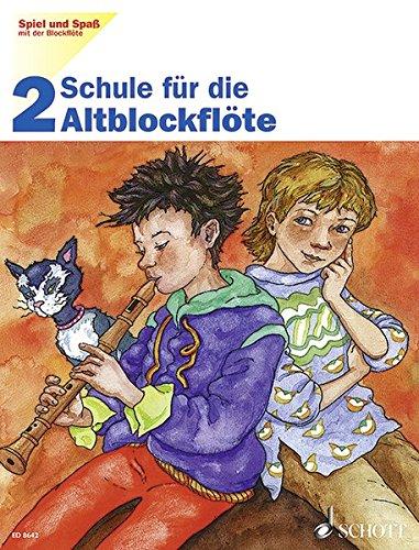 Schule für die Altblockflöte, H.2: Schule für die Alt-Blockflöte. Band 2. Alt-Blockflöte. Schülerheft. (Spiel und Spaß mit der Blockflöte)
