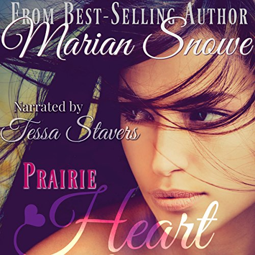 Prairie Heart                   By:                                                                                                                                 Marian Snowe                               Narrated by:                                                                                                                                 Tessa Stavers                      Length: 6 hrs and 59 mins     2 ratings     Overall 3.5