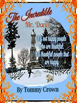 The Incredible Mr. Dann: ...a story of Thanksgiving (Cloud Nine Bedtime Stories Book 3) by [Tommy Crown]