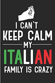 I Can't Keep Calm My Italian Family Is Crazy: Funny Italy Blank Lined Note Book