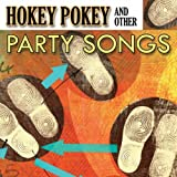 Hokey Pokey & Other Party Songs