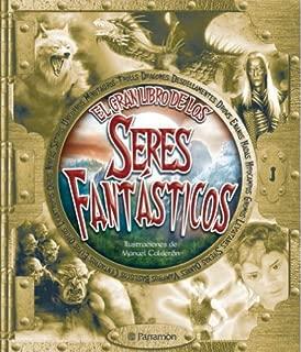 El gran libro de los seres fantásticos / The Great Book of fantastic creatures (Spanish Edition)