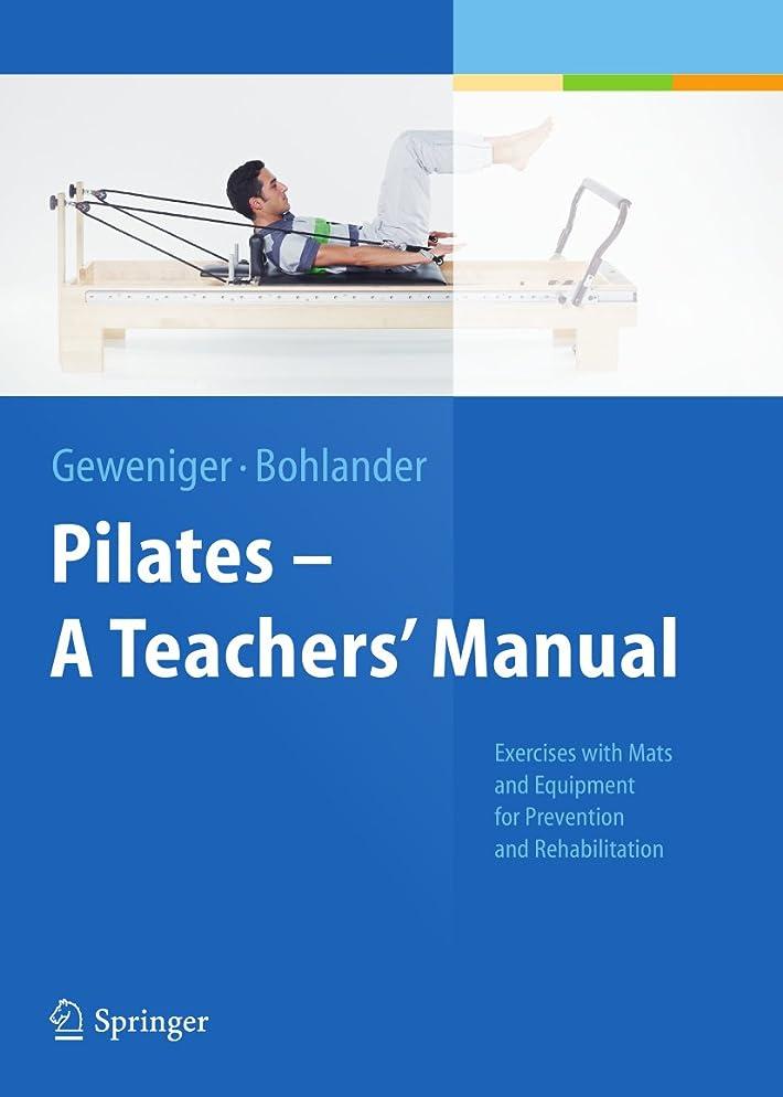 パテ関係ない主観的Pilates ? A Teachers' Manual: Exercises with Mats and Equipment for Prevention and Rehabilitation (English Edition)