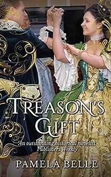 Treason's Gift (Wintercombe Series Book 4) by [Pamela Belle]
