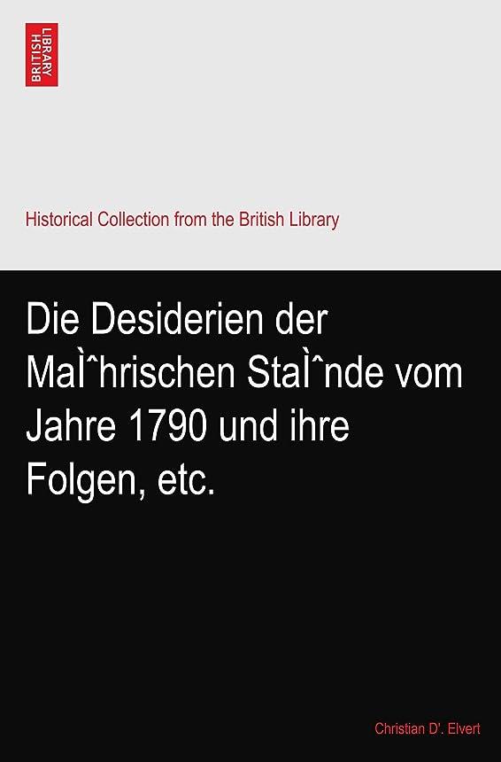 福祉保存するペインティングDie Desiderien der Maì?hrischen Staì?nde vom Jahre 1790 und ihre Folgen, etc.
