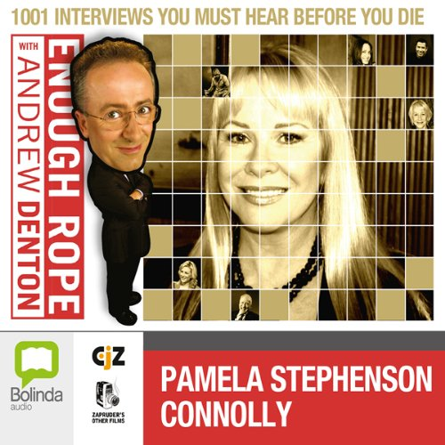 Enough Rope with Andrew Denton: Pamela Stephenson Connolly cover art