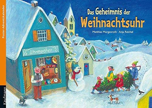 Das Geheimnis der Weihnachtsuhr: Poster-Adventskalender (Adventskalender mit Geschichten für Kinder / Ein Buch zum Vorlesen und Basteln)