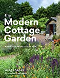 The Modern Cottage Garden: A Fresh Approach to a Classic Style