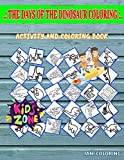The Days Of The Dinosaur Coloring: Image Quizzes Words Activity And Coloring Books 45 Fun Microceratus, Lambeosaurus, Pterodactyl, Pachycephalosaurus, ... Basilosaurus, Dilophosaurus For Boys Age 7