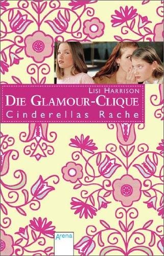 Cinderellas Rache: Die Glamour Clique