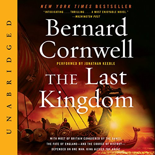 The Last Kingdom                   By:                                                                                                                                 Bernard Cornwell                               Narrated by:                                                                                                                                 Jonathan Keeble                      Length: 13 hrs and 28 mins     5,024 ratings     Overall 4.7